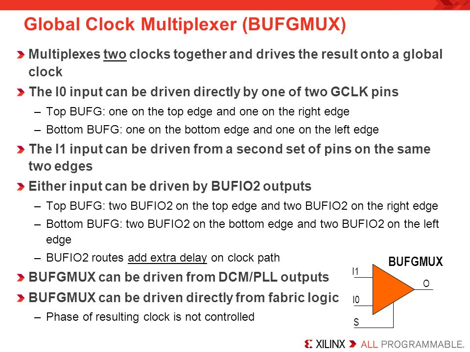Global Clock Multiplexer (BUFGMUX)