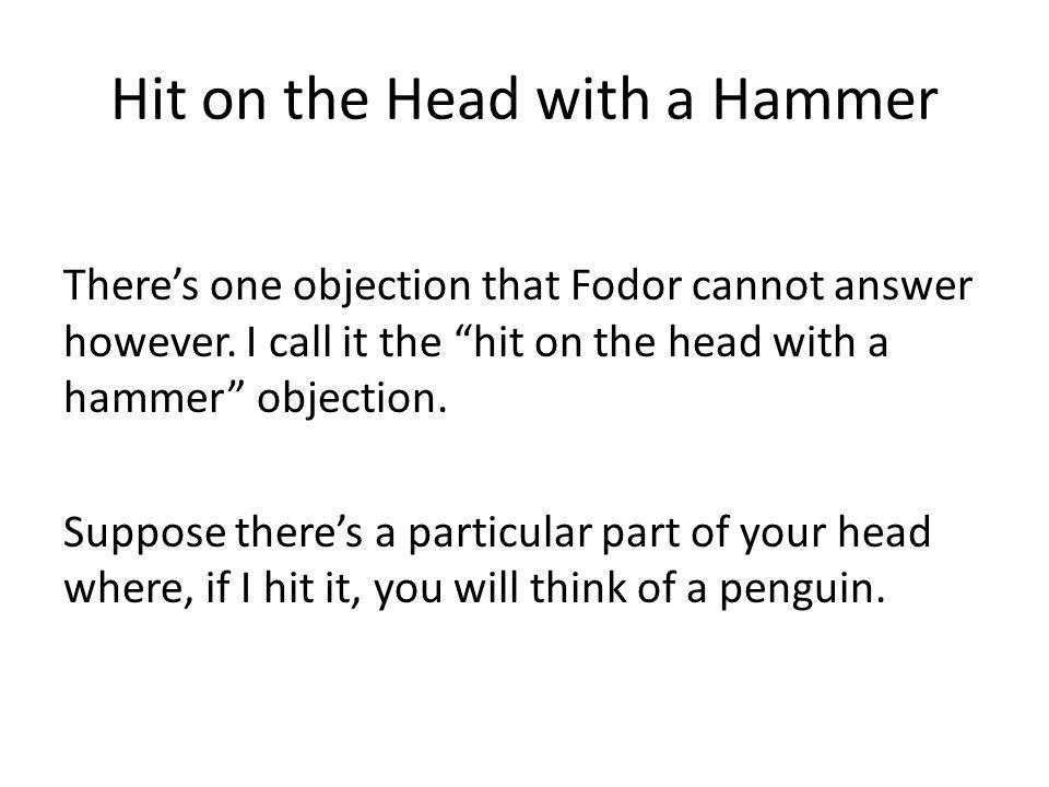 Hit on the Head with a Hammer