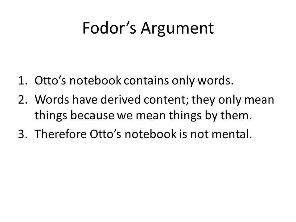 Fodor's Argument Otto's notebook contains only words.