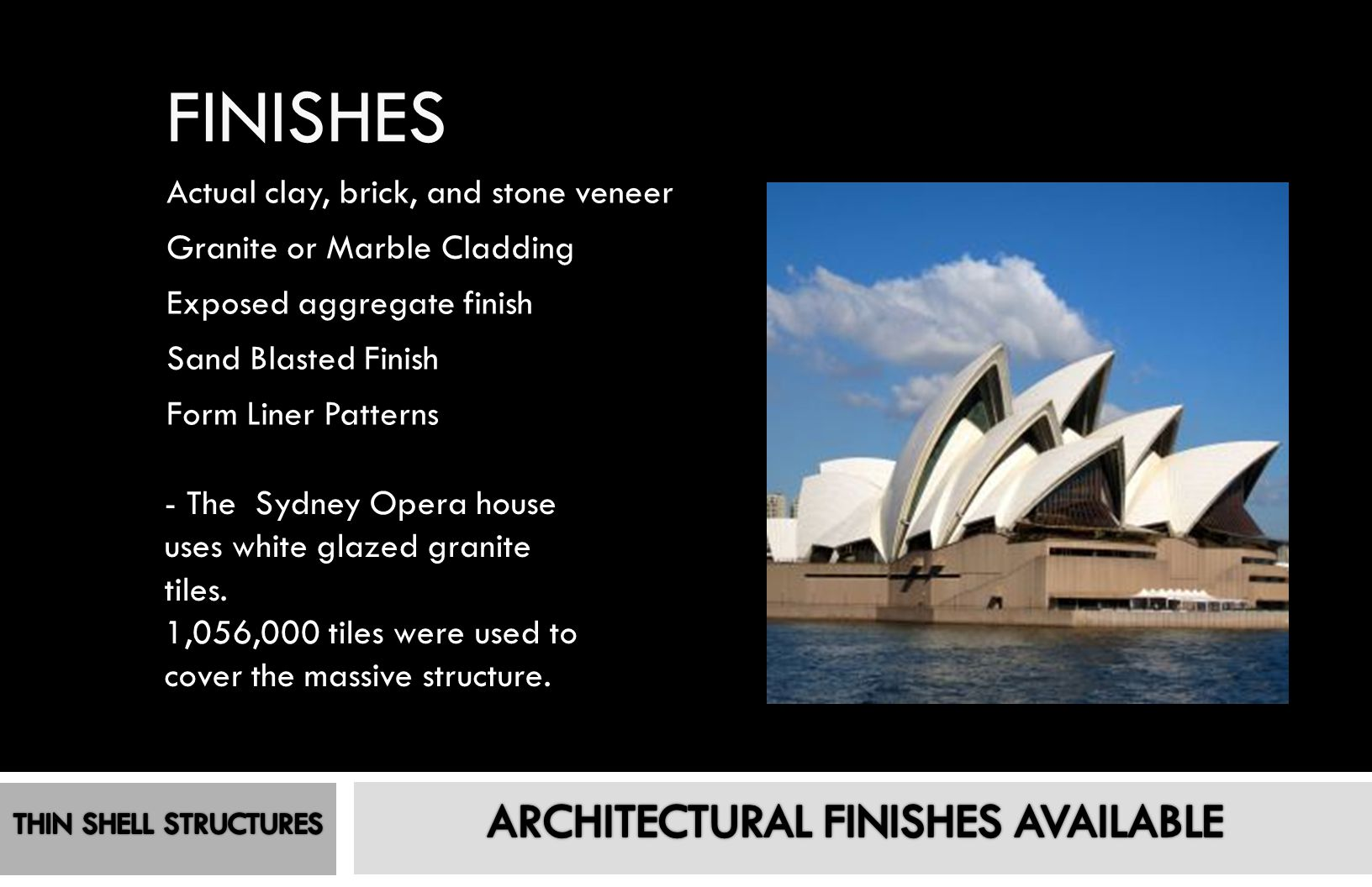 ARCHITECTURAL FINISHES AVAILABLE