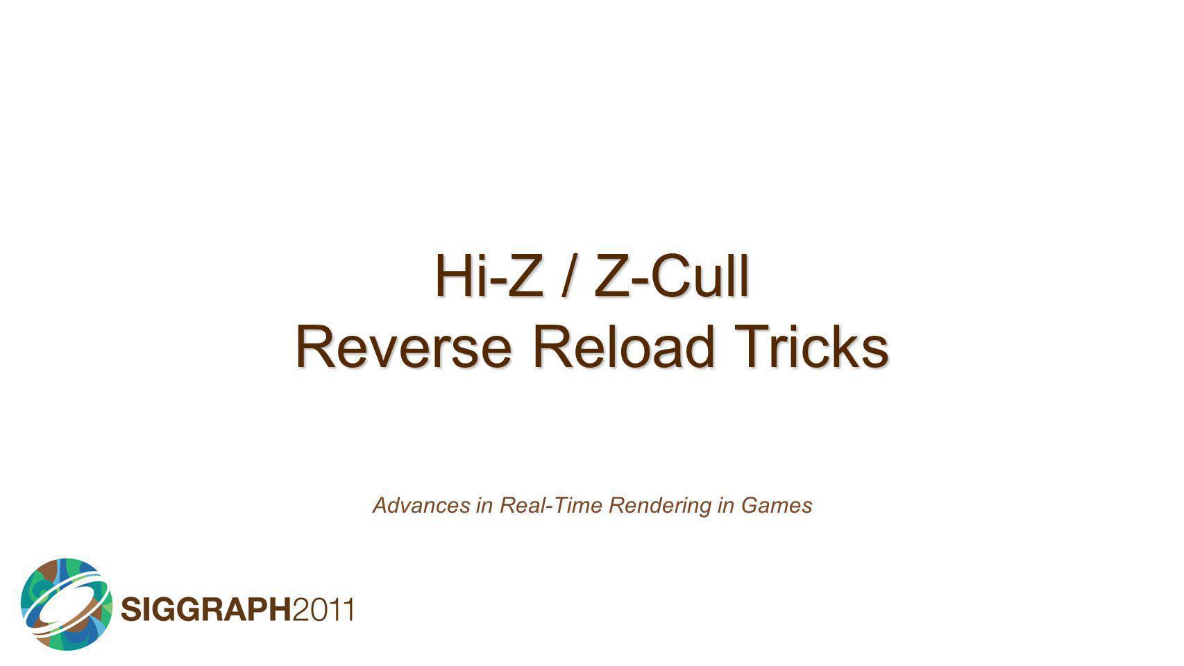 Hi-Z / Z-Cull Reverse Reload Tricks
