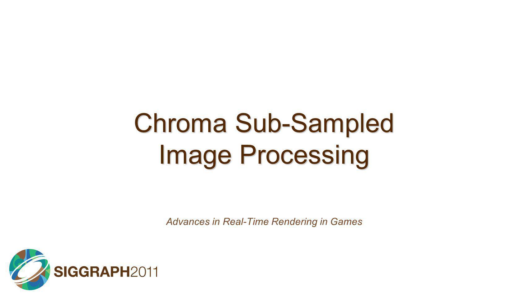 Chroma Sub-Sampled Image Processing