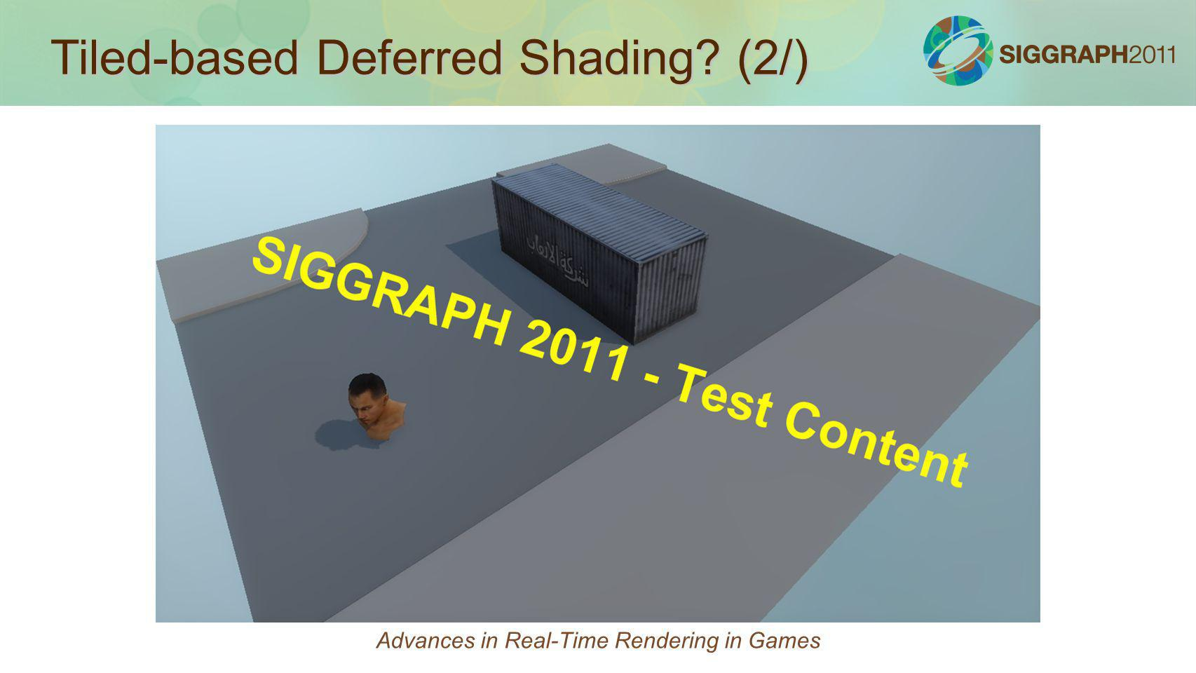 Advances in Real-Time Rendering in Games