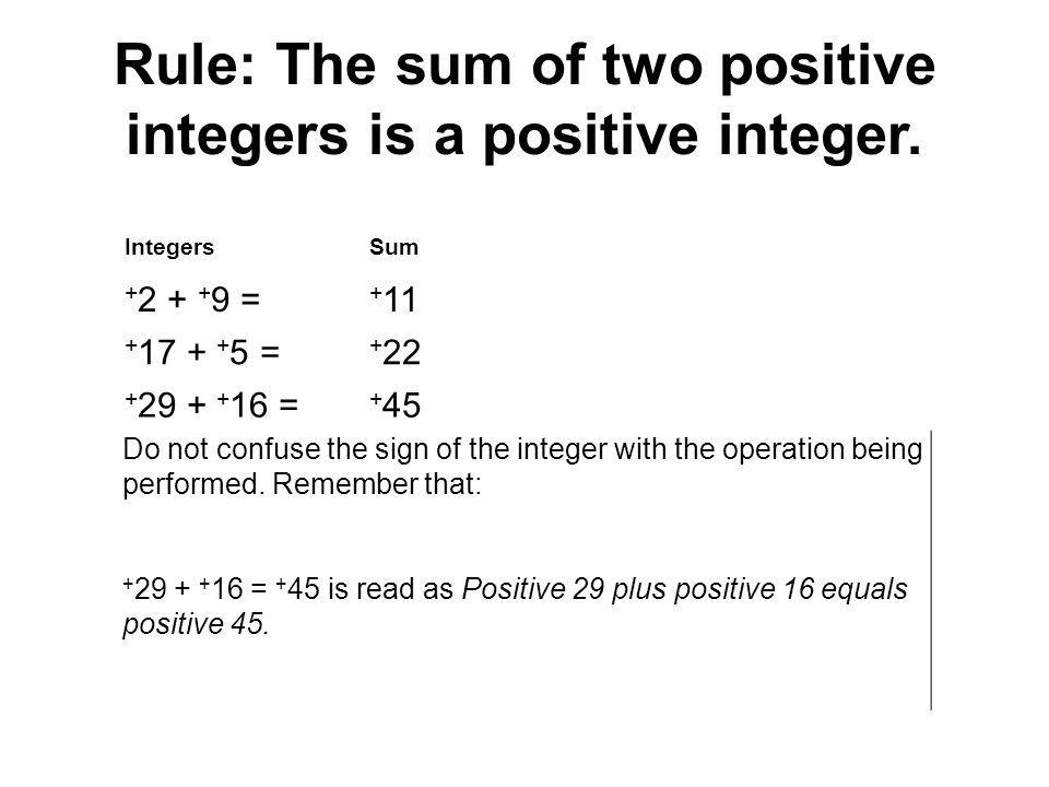 Rule: The sum of two positive integers is a positive integer.