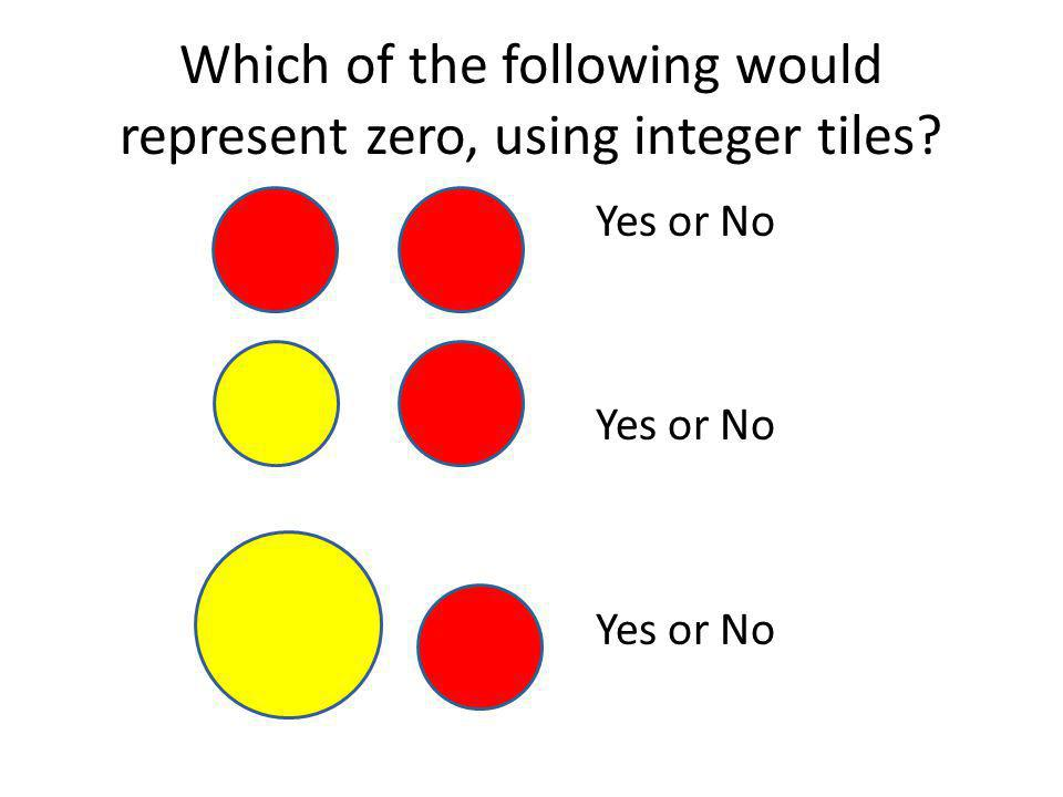 Which of the following would represent zero, using integer tiles