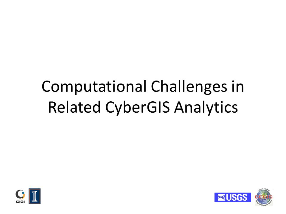 Computational Challenges in Related CyberGIS Analytics