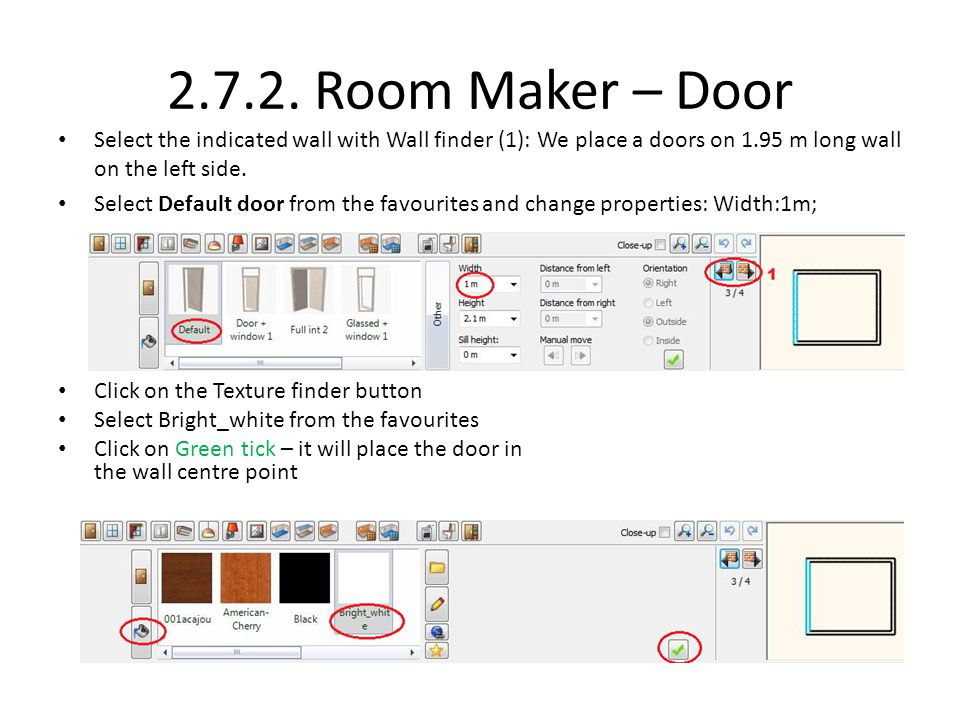 2.7.2. Room Maker – Door Select the indicated wall with Wall finder (1): We place a doors on 1.95 m long wall on the left side.