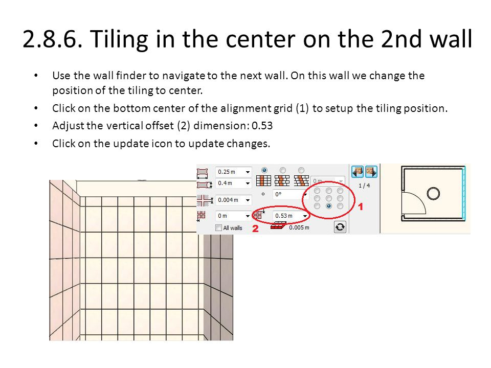 2.8.6. Tiling in the center on the 2nd wall