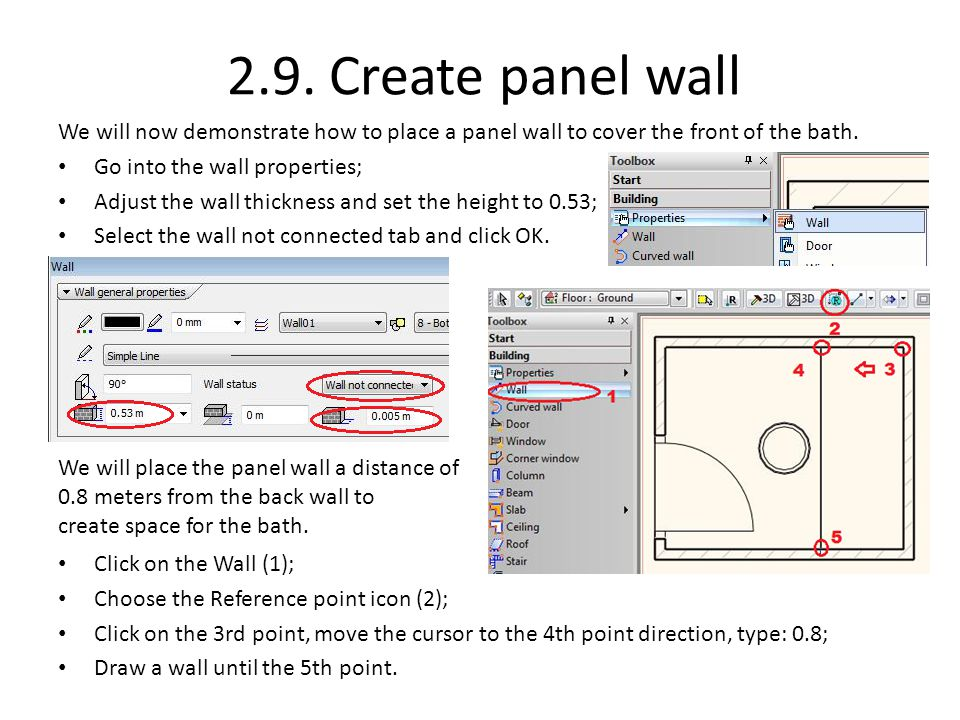2.9. Create panel wall We will now demonstrate how to place a panel wall to cover the front of the bath.