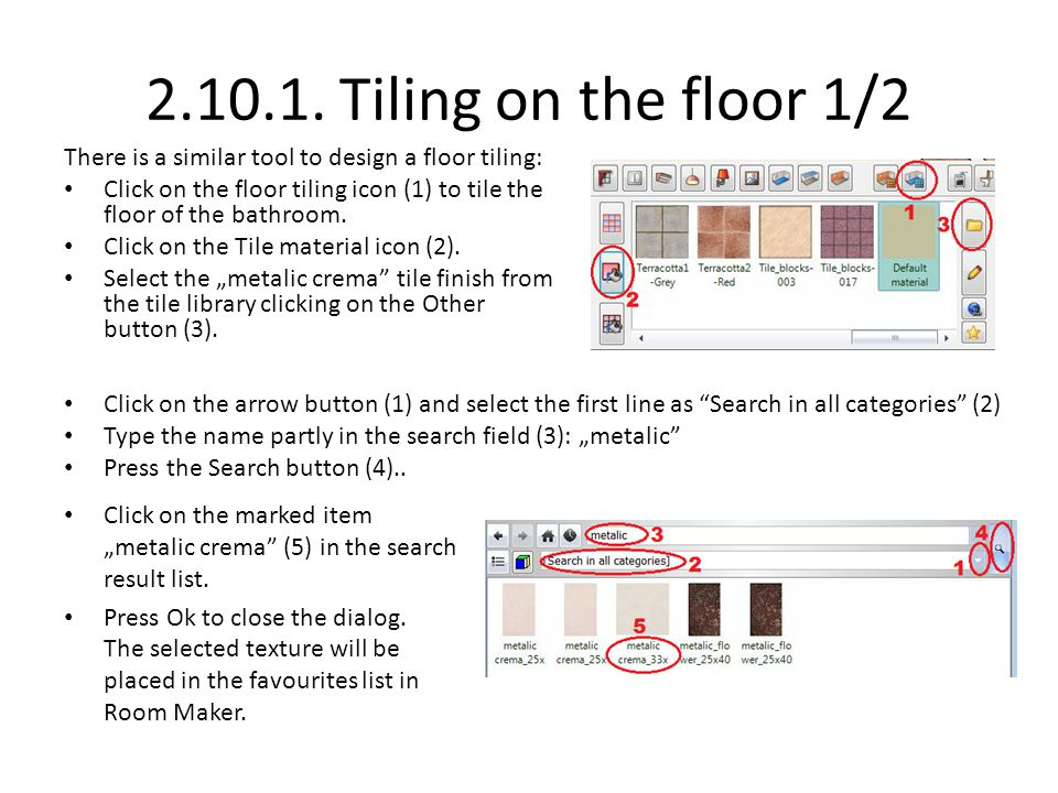 2.10.1. Tiling on the floor 1/2 There is a similar tool to design a floor tiling: