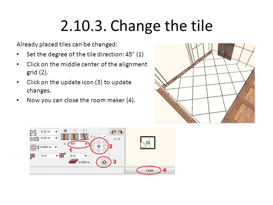 2.10.3. Change the tile Already placed tiles can be changed: