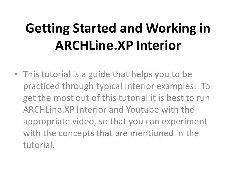 Getting Started and Working in ARCHLine.XP Interior