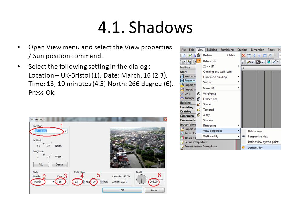 4.1. Shadows Open View menu and select the View properties / Sun position command.