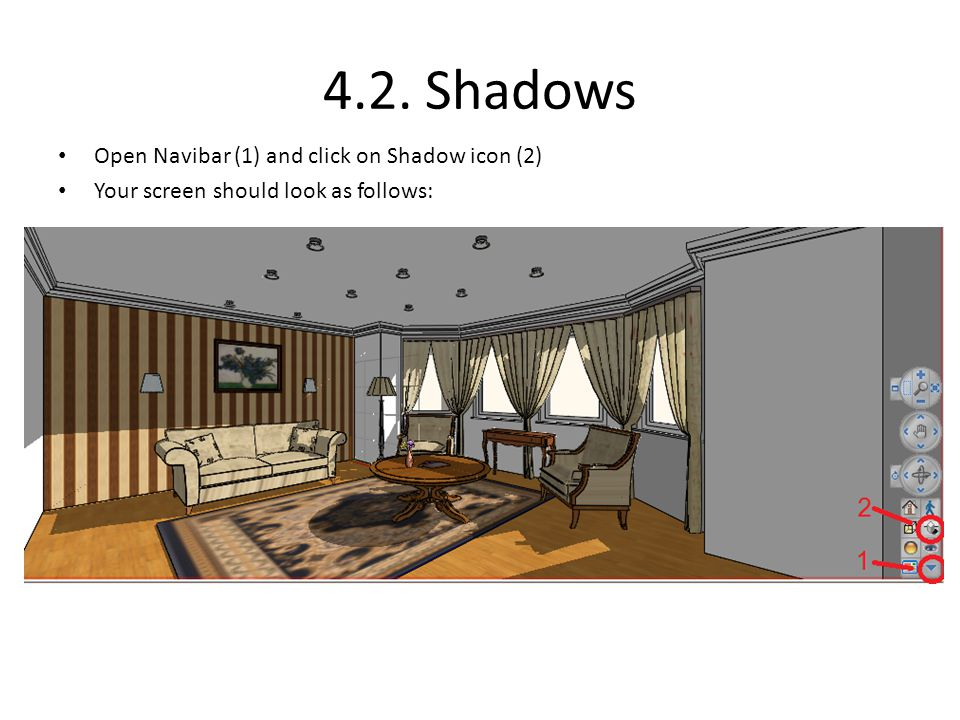 4.2. Shadows Open Navibar (1) and click on Shadow icon (2)
