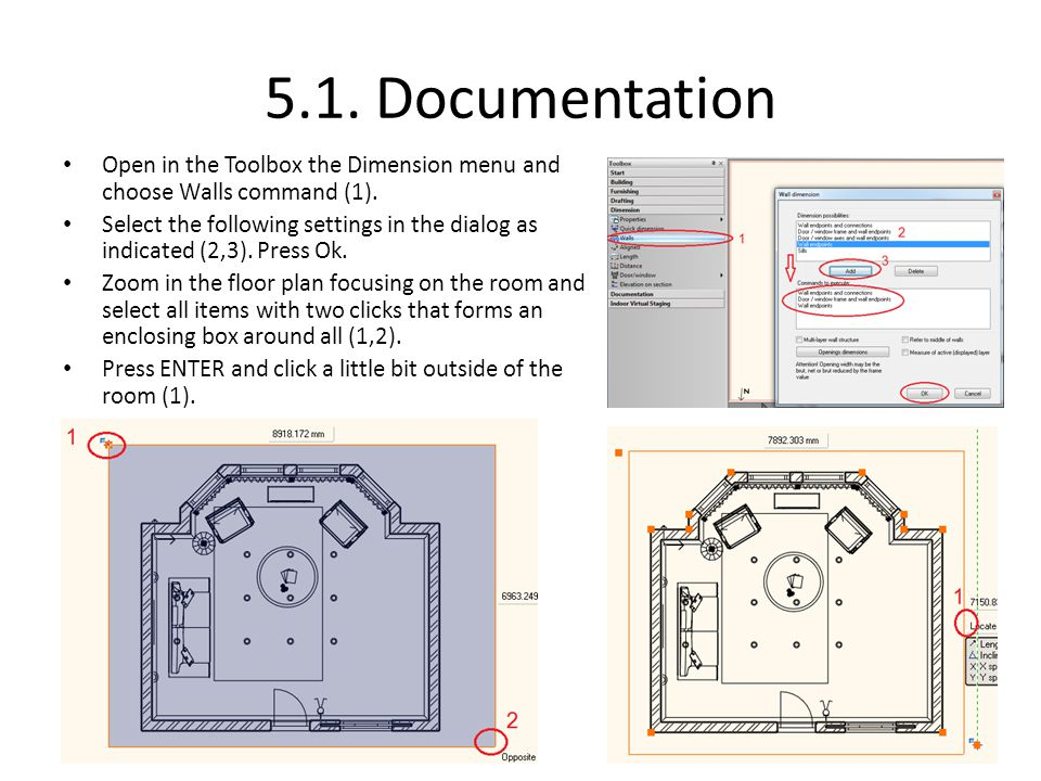 5.1. Documentation Open in the Toolbox the Dimension menu and choose Walls command (1).