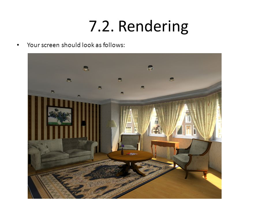 7.2. Rendering Your screen should look as follows:
