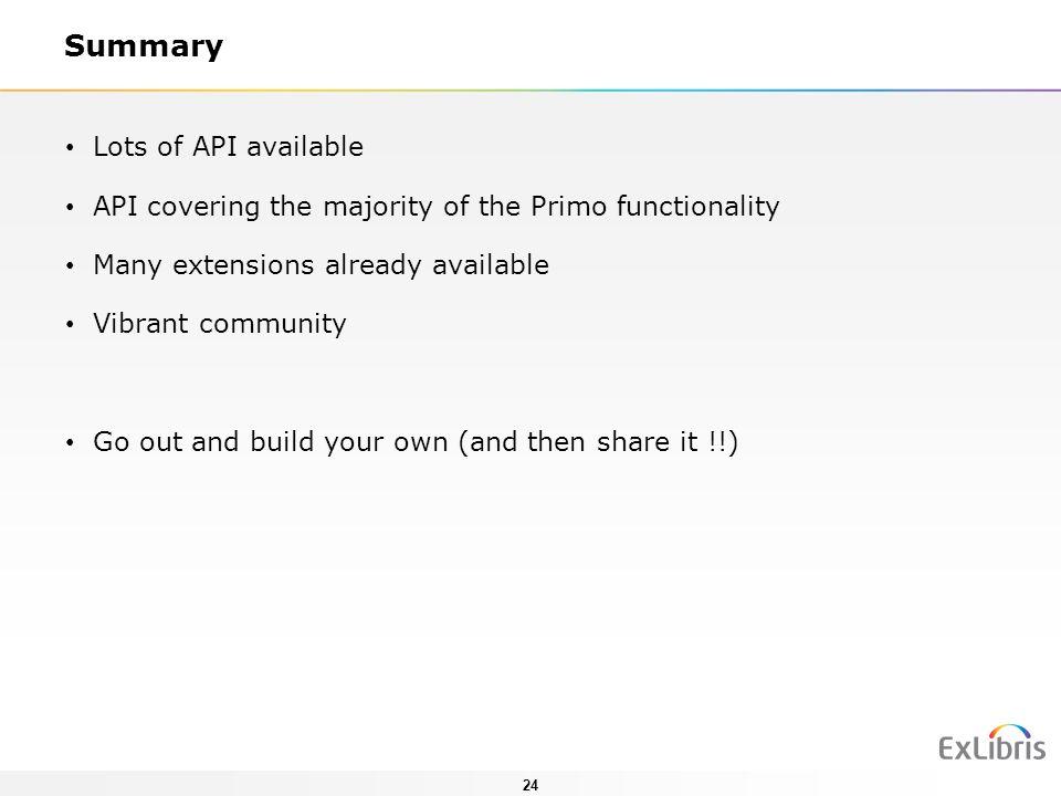 Summary Lots of API available