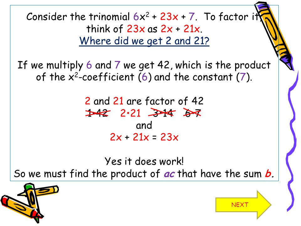 Consider the trinomial 6x2 + 23x + 7