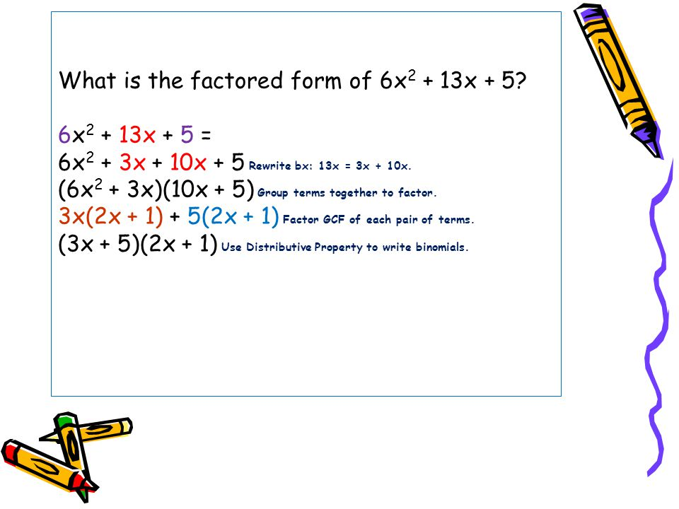 What is the factored form of 6x2 + 13x + 5