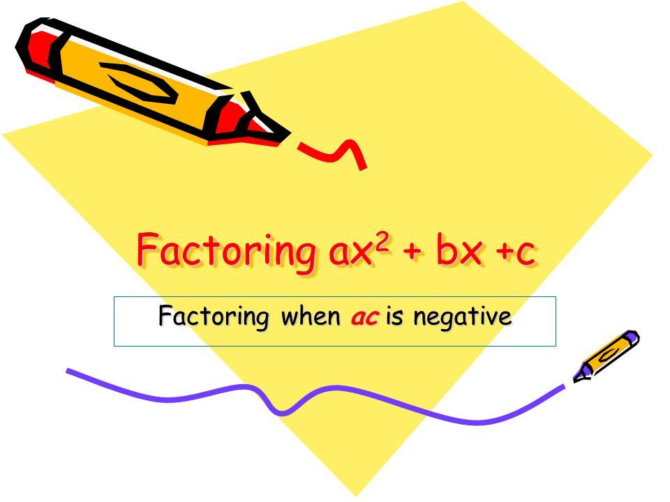 Factoring when ac is negative