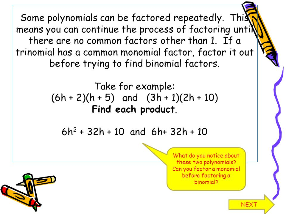 Some polynomials can be factored repeatedly