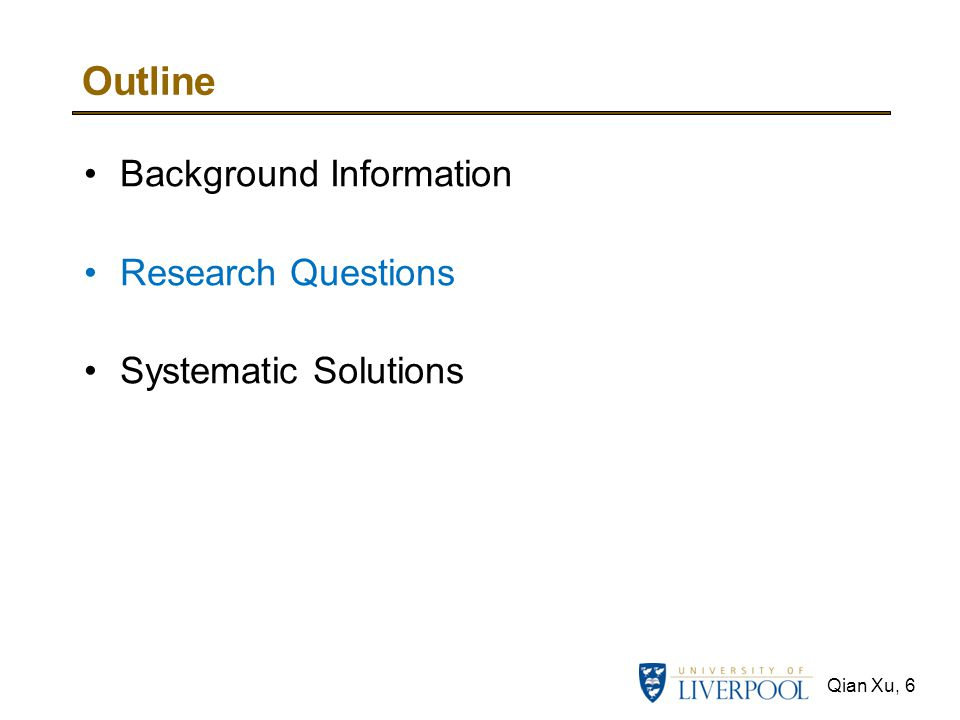 Outline Background Information Research Questions Systematic Solutions