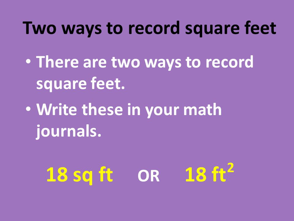 Two ways to record square feet