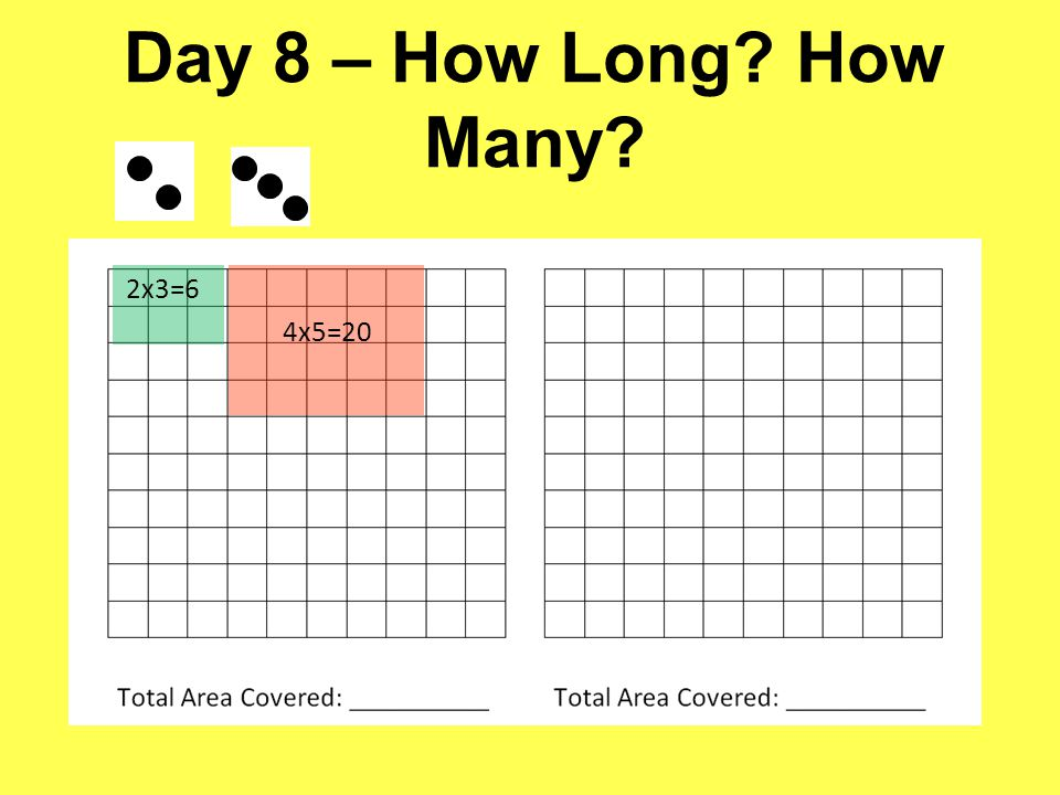 Day 8 – How Long How Many 2x3=6 4x5=20