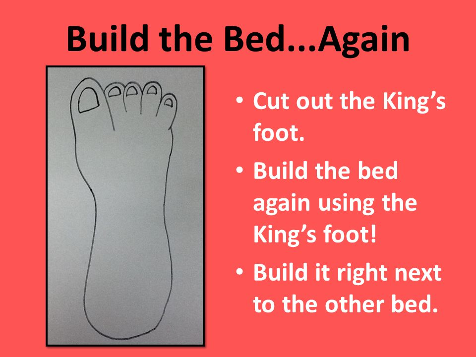 Build the Bed...Again Cut out the King's foot.