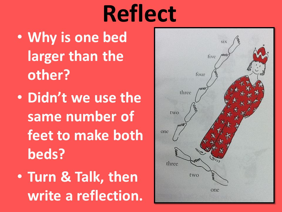 Reflect Why is one bed larger than the other