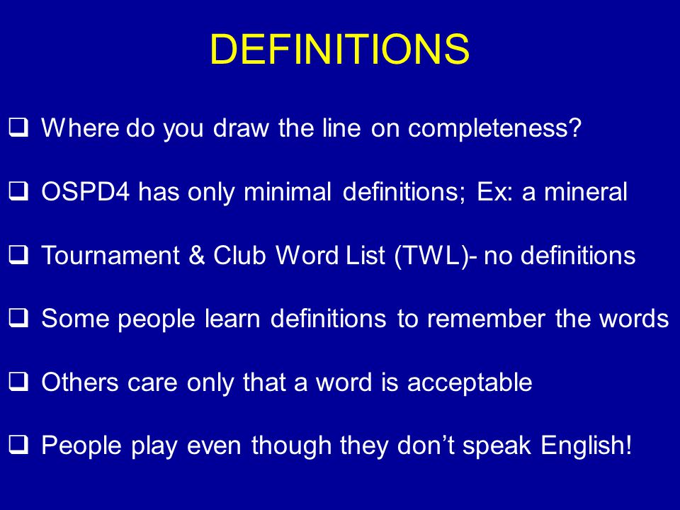 DEFINITIONS Where do you draw the line on completeness