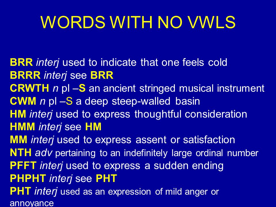 WORDS WITH NO VWLS BRR interj used to indicate that one feels cold