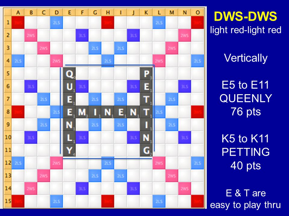 DWS-DWS Vertically E5 to E11 QUEENLY 76 pts K5 to K11 PETTING 40 pts