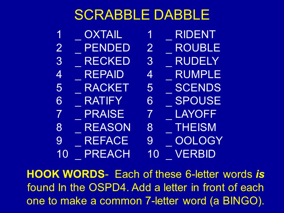SCRABBLE DABBLE _ OXTAIL _ RIDENT _ PENDED _ ROUBLE _ RECKED _ RUDELY