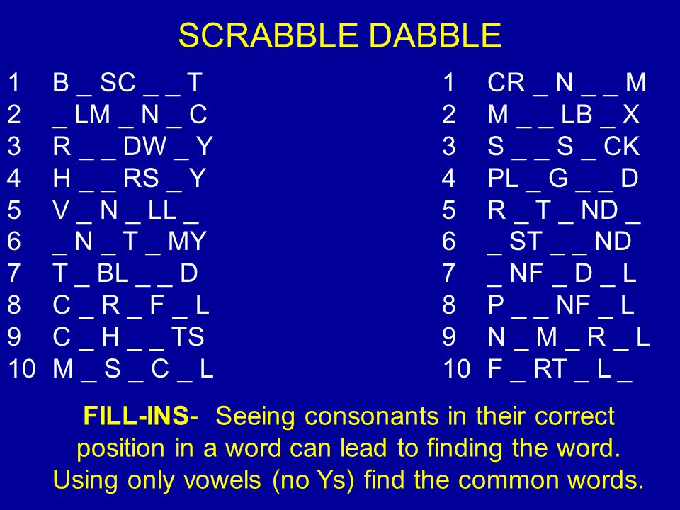Using only vowels (no Ys) find the common words.