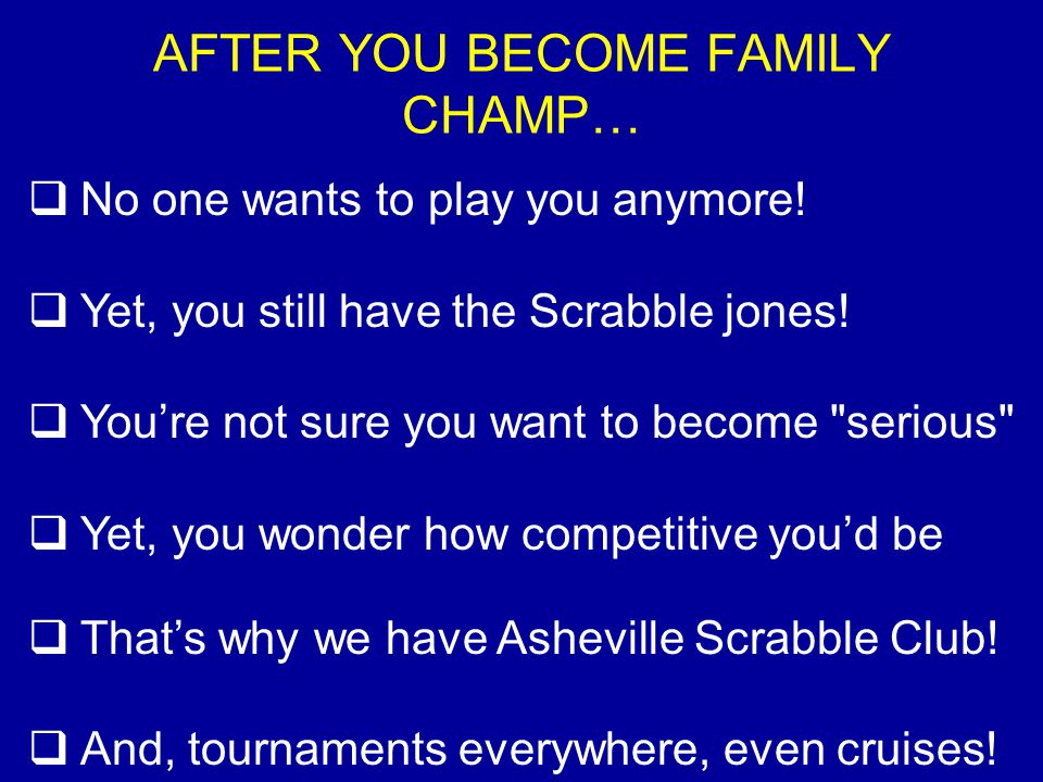AFTER YOU BECOME FAMILY CHAMP…