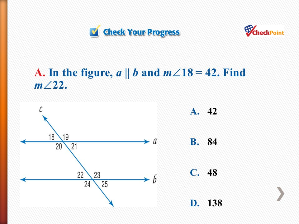 A. In the figure, a || b and m18 = 42. Find m22.