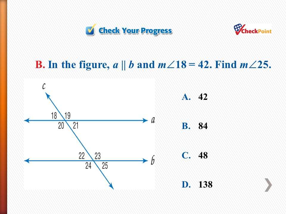 B. In the figure, a || b and m18 = 42. Find m25.