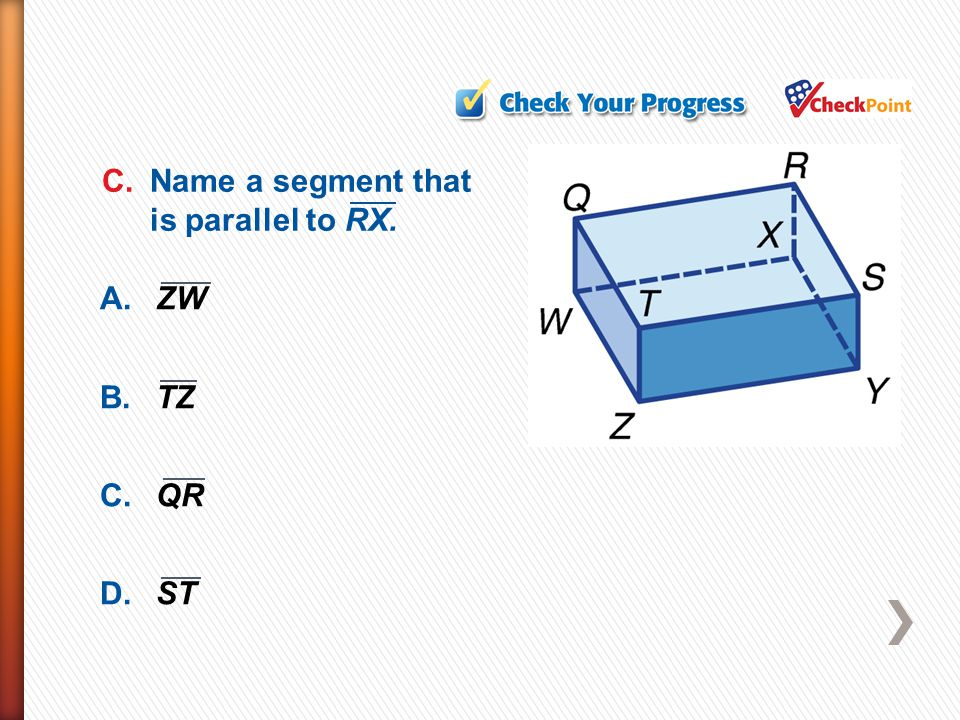 C. Name a segment that is parallel to RX.