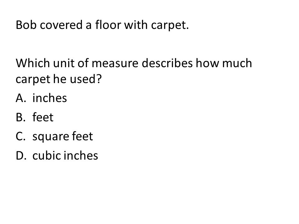Bob covered a floor with carpet.