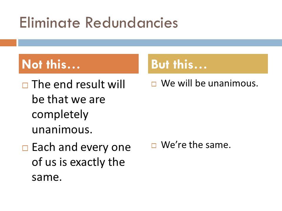 Eliminate Redundancies