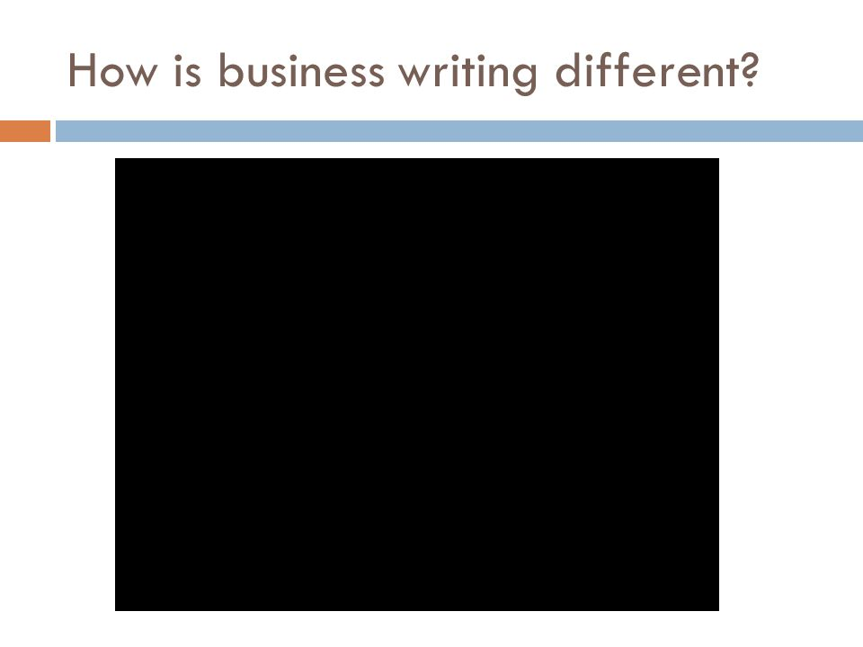 How is business writing different