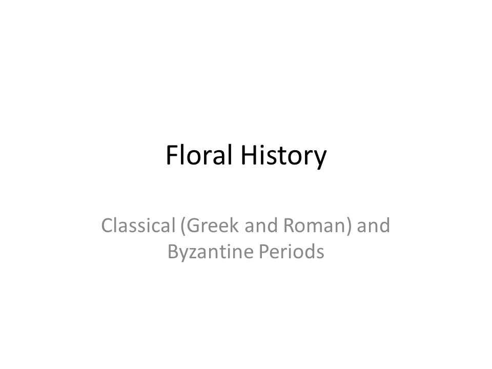 Classical (Greek and Roman) and Byzantine Periods