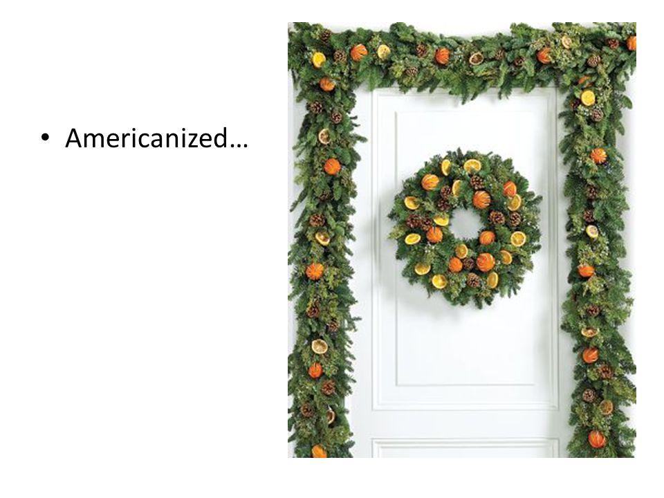 Americanized…
