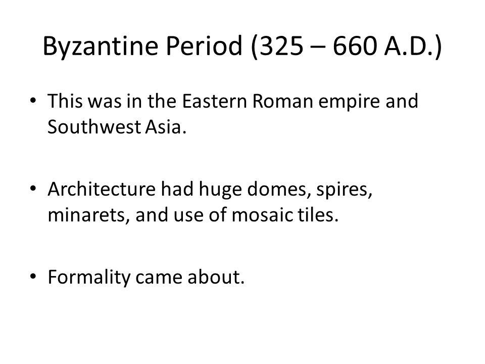 Byzantine Period (325 – 660 A.D.)