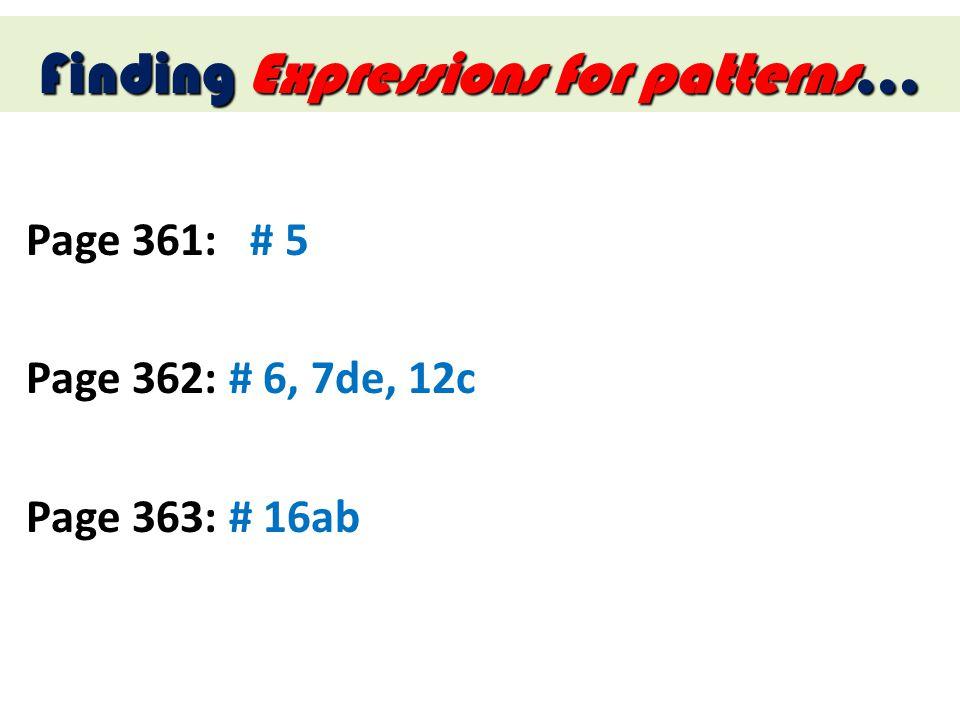 Page 361: # 5 Page 362: # 6, 7de, 12c Page 363: # 16ab