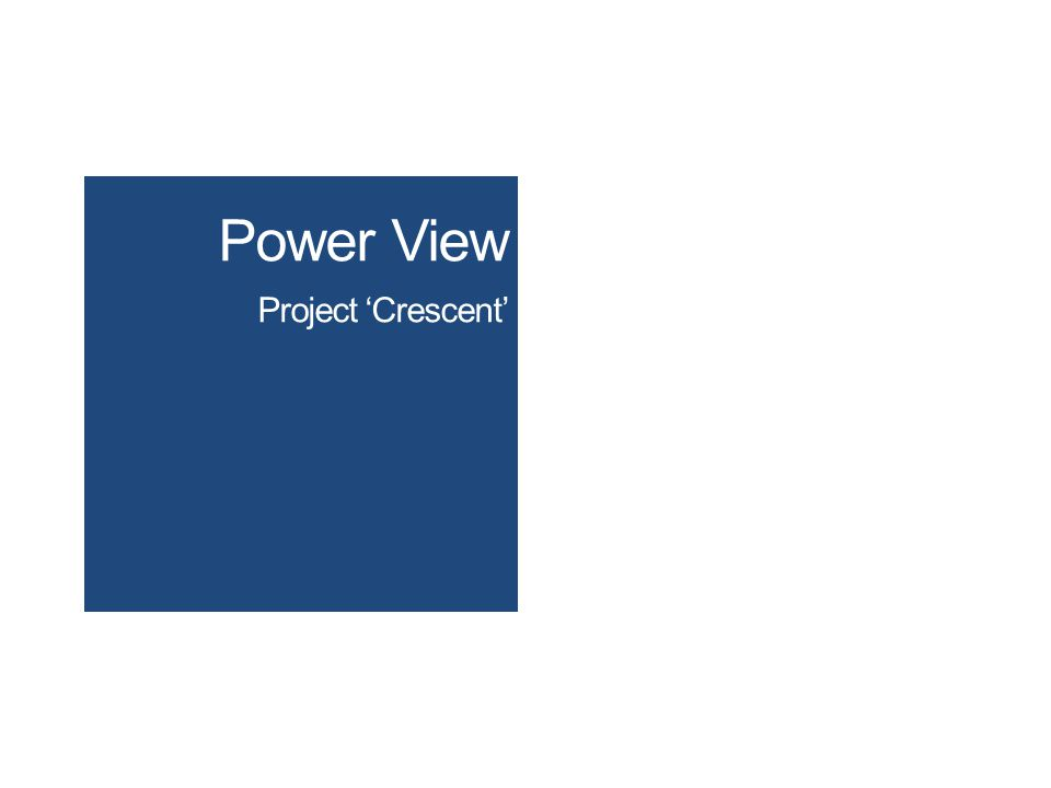 Power View Project 'Crescent'