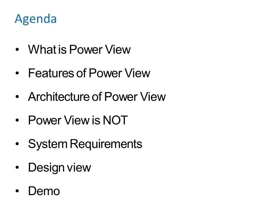 Agenda What is Power View Features of Power View