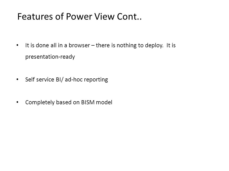 Features of Power View Cont..