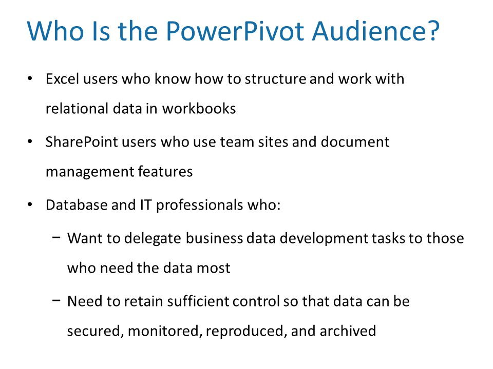 Who Is the PowerPivot Audience